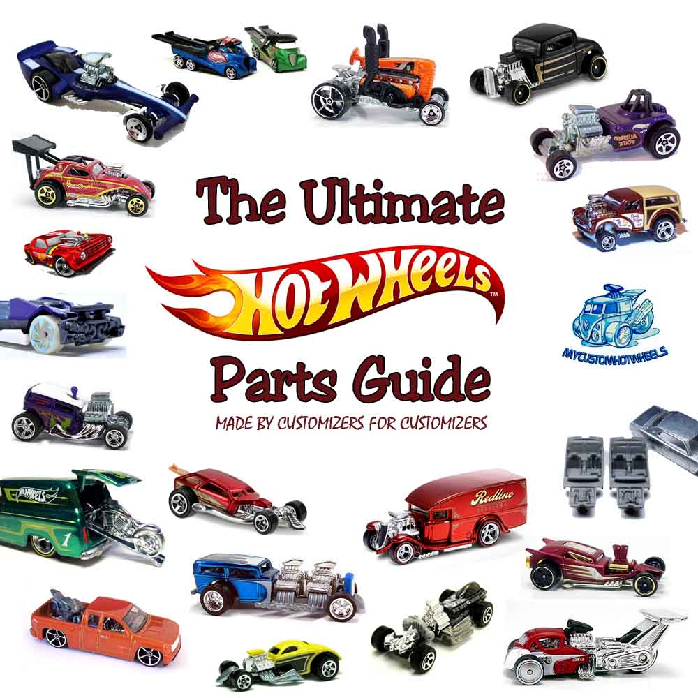 Ultimate Hot Wheels Parts Guide